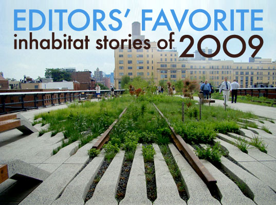 sustainable design, green design, inhabitat editor's favorite stories, 2009 new years