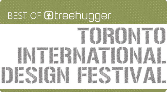 sustainable design, green design, treehugger, toronto international design festival, furnishings, design fair, products, interiors, furnishings