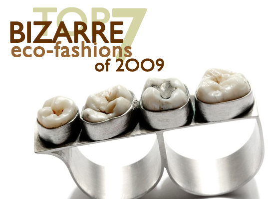 bizarrest eco fashions of 2009,bizarre, blow-up-dolls-jackets, eco-fashion, human teeth jewelry, LED eyelashes, pet ash jewelry, reindeer poop jewelry, Sustainable Fashion, taxidermy, weird