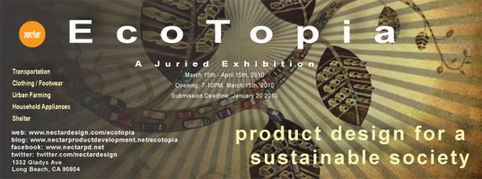 Sustainable Design, Sustainable Design Competitions, Green Design, Green Design Competition, Nectar Design, EcoTopia, Juried Exhibitions, Sustainable Exhibition, Green Exhibition