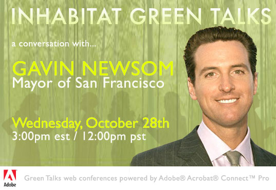 sustainable design, green design, gavin newsom, green talks, webcast, interview, public policy, infrastructure, built environment, urban design