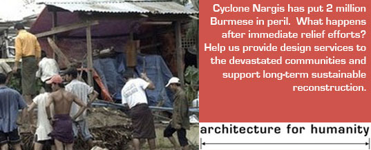 Architecture for Humanity, Open Architecture Network, Myanmar, Cyclone, Sustainable, Relief Effort