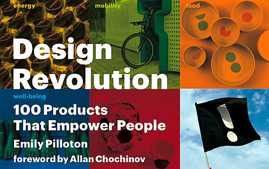 design revolution, design revolution 100 products that empower people, emily pilloton, project h design