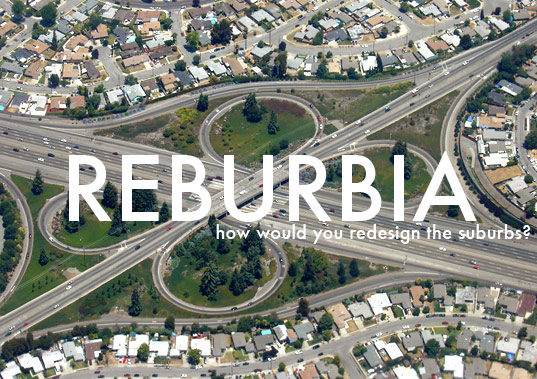 reburbia suburban design competition, sustainable design, suburbs, green, urban planning
