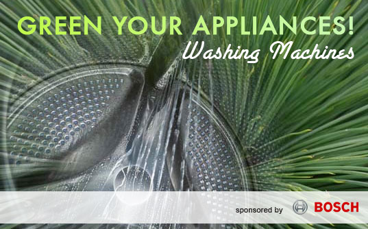 Green Your Appliances! Greener Washing Machines, Green Laundry, Green Washer-Dryers, Eco-friendly Washing Machines, Energy-efficient Washing Machines, Energy-Efficient Appliances, Green Appliances, Inhabitat Summer Series, Bosch