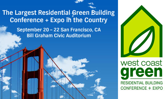 West Coast Green 2007, West Coast Green, Green BUilding conference, sustainable building conference, green home event, green residential building